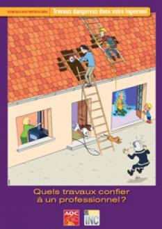 Conseils aux particuliers. Travaux dangereux dans votre logement : quels travaux confier à un professionnel ?