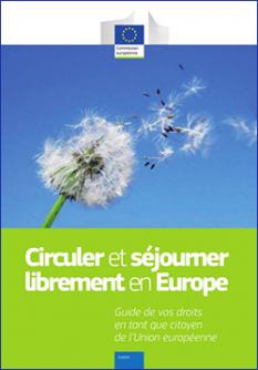 Circuler et séjourner librement en Europe – Guide de vos droits en tant que citoyen de l'Union européenne