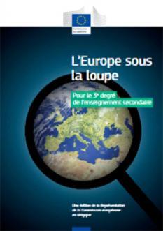 L'Europe sous la loupe : dossier didactique pour le 3ème degré de l'enseignement secondaire