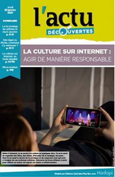 """Edition spéciale du journal l'Actu Découverte """"La culture sur Internet : agir de manière responsable"""""""