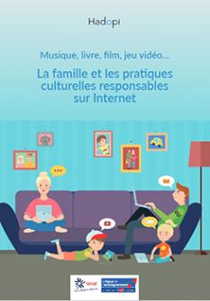 """Guide parents """"La famille et les pratiques culturelles responsables sur Internet"""" et triptyque """"Votre enfant navigue sur Internet"""""""