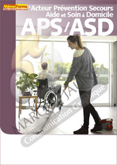 Manuel de formation : Acteur Prévention Secours Aide et Soin à Domicile APS /ASD