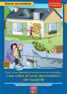 Rénover son habitation. Pour une habitation économe en énergie. Les clés d'une rénovation de qualité